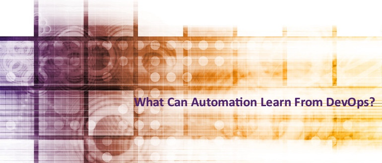 What Can Automation Learn From DevOps?