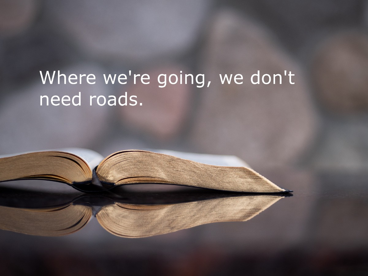 Where we're going, we don't need roads. – Alistair Wallace – Medium