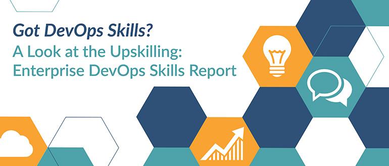 Got DevOps Skills? A Look at the Upskilling: Enterprise DevOps Skills Report