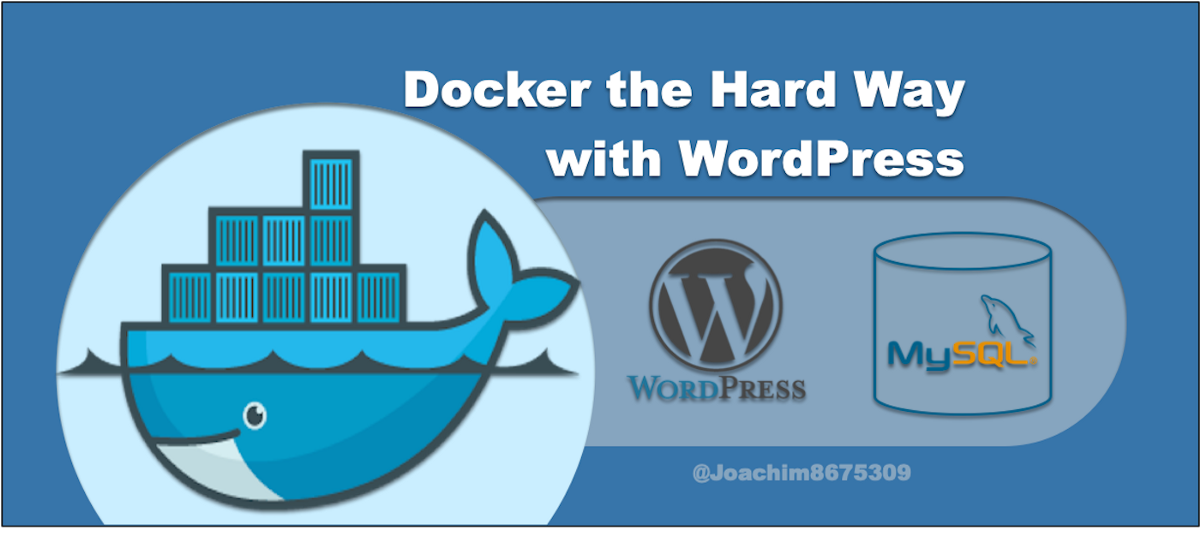 Docker the Hard Way with WordPress