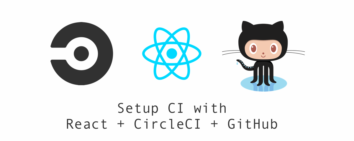 How to setup continuous integration (CI) with React, CircleCI, and GitHub
