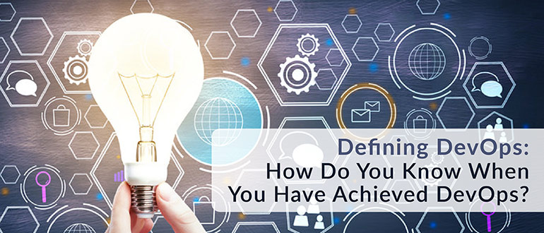 Defining DevOps: How Do You Know When You Have Achieved DevOps?