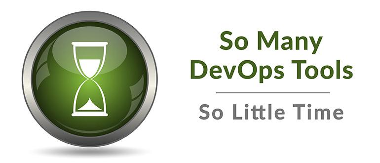 So Many DevOps Tools, So Little Time