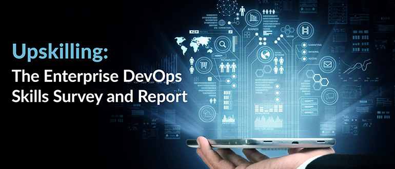 Upskilling: The Enterprise DevOps Skills Survey and Report