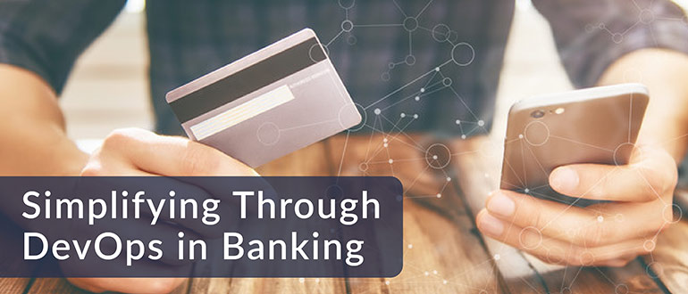 Simplifying Through DevOps in Banking