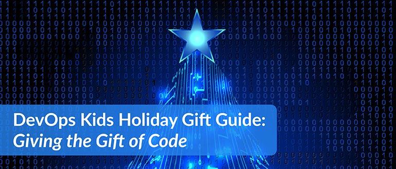 DevOps Kids Holiday Gift Guide: Giving the Gift of Code