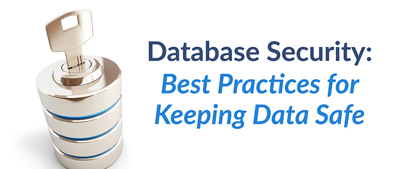 Database Security: Best Practices for Keeping Data Safe