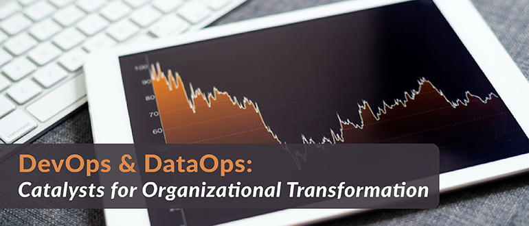 DevOps & DataOps: Catalysts for Organizational Transformation